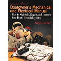 Boatowner's Machanical and Electrical Manual: How to Maintain, Repair, and Improve Your Boat's Essential Systems