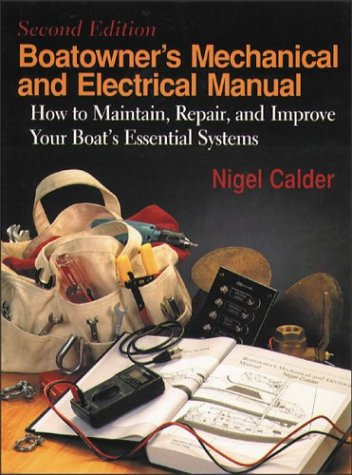Manuals Mechanical Repair (Boatowner's Mechanical & Electrical Manual: How to Maintain, Repair, and Improve Your Boat's Essential Systems)