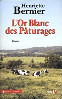 L'Or blanc des pâturages par Bernier