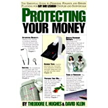 Protecting Your Money: The Essential Guide to Personal Finance and Estate Planning for Gay and Lesbian Couples and Individuals