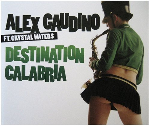 Alex Gaudino - Destination Calabria (Drunkenmunky 2007 Remix) Lyrics - Zortam Music