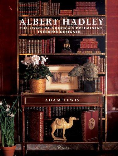 Albert Hadley: The Story of America's Preeminent Interior Designer pdf epub