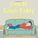 Come off the Couch Daddy, Phillip J. Osztian, 1477295666