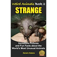 WEIRD ANIMALS #2 - STRANGE - Amazing Pictures and Fun Facts about the World's Most Unusual Animals