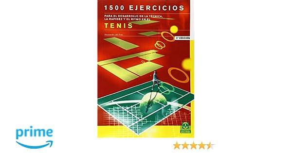 1500 Ejercicios Para el Desarrollo de La Tecnica y Rapidez Deportes: Amazon.es: Alessandro del Freo: Libros