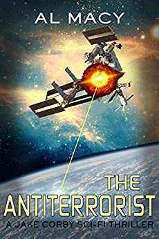 The Antiterrorist: A Jake Corby Sci-Fi Thriller (Jake Corby Series Book 2) by [Macy, Al]