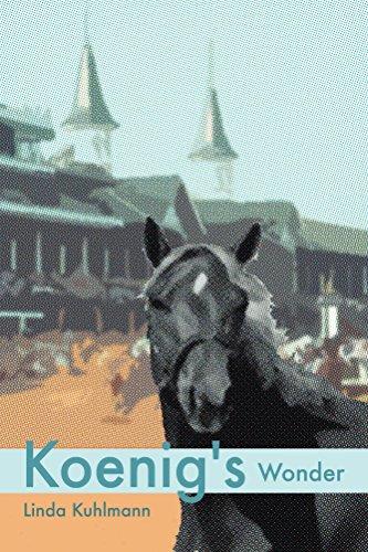 Koenig's Wonder (Koenig Triple Crown Series Book 1)