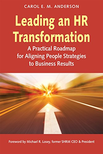 Leading an HR Transformation: A Practical Roadmap for Aligning People Strategies to Business Results