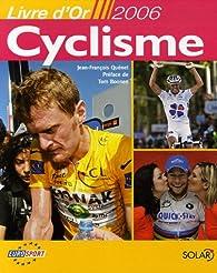 Cyclisme : Livre d'Or 2006 par Jean-François Quénet