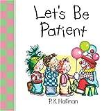 Let's Be Patient, P. K. Hallinan, 0824965868