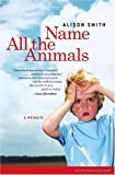 Name All the Animals, Alison Smith, 0743255232