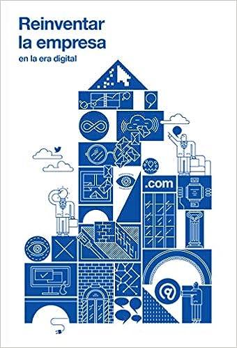 Reinventar la empresa: en la era digital: Amazon.es: Vv.Aa.: Libros