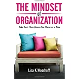 Buy The Mindset of Organization: Take Back Your House One Phase at a Time