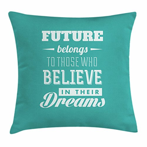 Ambesonne Motivational Throw Pillow Cushion Cover, Hipster Letters Saying Advice Believe in Your Dreams Have Faith in Yourself, Decorative Square Accent Pillow Case, 18 X 18 Inches, Teal White by Ambesonne
