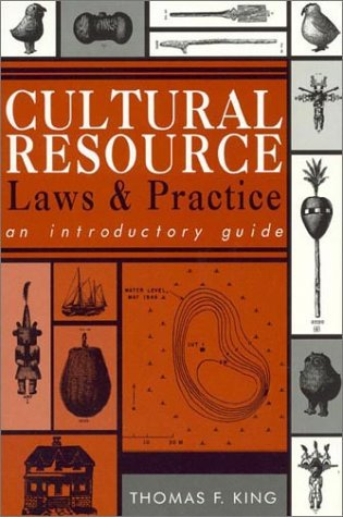 Cultural Resource Laws and Practice: An Introductory Guide (Heritage Resources Management , No 1)