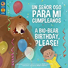A Big-Bear Birthday, Please! (English version) Un Señor Oso Para Mi Cumpleaños (Spanish version): A bilingual book for English and Spanish readers