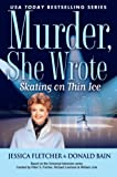 Murder, She Wrote: Skating on Thin Ice (Murder She Wrote Book 35)