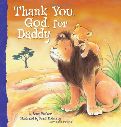 Thank You, God, For Daddy Animal Babies Stay Safe