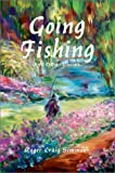 Going Fishing:And Other Stories, Roger Craig Simmons, 0595654932