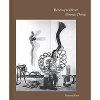 Bronwyn Oliver: Strange Things