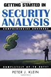 Getting Started in Security Analysis, Peter J. Klein, 0471254878