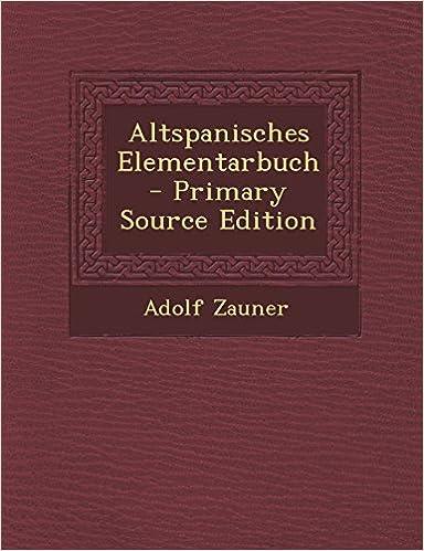 Altspanisches Elementarbuch - Primary Source Edition