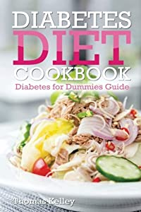 Diabetes Diet Cookbook: Diabetes for Dummies Guide