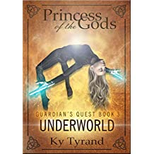 Underworld (Princess of the Gods, Trilogy Two: Guardian's Quest Book 3)