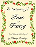 img - for Entertaining Fast and Fancy: Cook Easy and Eat Grand book / textbook / text book