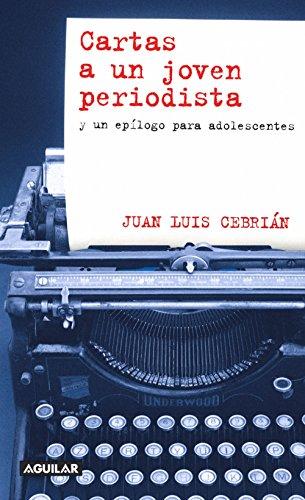 Cartas a un joven periodista por Juan Luis Cebrián