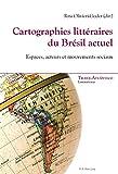 img - for Cartographies litt raires du Br sil actuel: Espaces, acteurs et mouvements sociaux (Trans-Atl ntico / Trans-Atlantique) (French Edition) book / textbook / text book