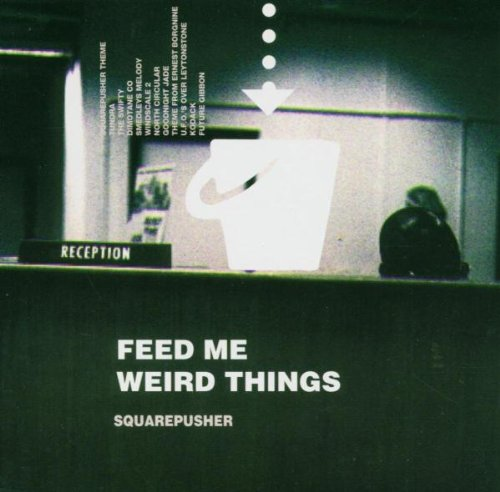 Feed Me Weird Things by Rephlex