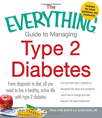 The Everything Guide To Managing Type 2 Diabetes  From Diagnosis To Diet  All You Need To Live A Healthy  Active Life With Type 2 Diabetes   Find Out     Your Diet And Discover The Latest Treatments