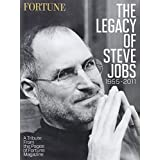 Fortune the Legacy of Steve Jobs 1955-2011: A Tribute from the Pages of Fortune Magazine by Editors of Fortune Magazine (2011-11-15)