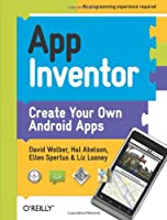 App Inventor: Create Your Own Android Apps Front Cover