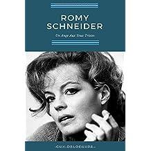 Romy Schneider: Un Ange Aux Yeux Tristes