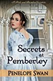 Secrets at Pemberley: A Pride and Prejudice Variation: (Dark Darcy Mysteries Book 4) ~ A romantic Regency mystery (Volume 4)