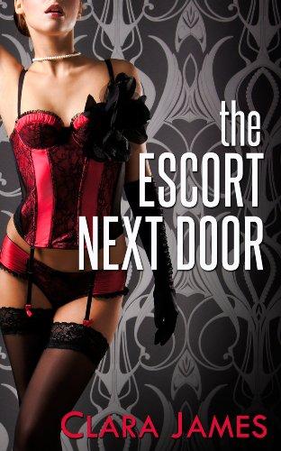 The Escort Next Door (A Spicy Romance)