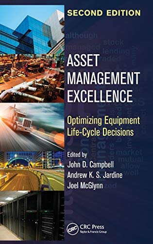 Asset Management Excellence: Optimizing Equipment Life-Cycle Decisions, Second Edition (Mechanical Engineering)