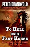 img - for To Hell On A Fast Horse: A Western Duo (Lou Prophet, Bounty Hunter) book / textbook / text book