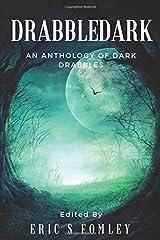 Drabbledark: An Anthology of Dark Drabbles Paperback