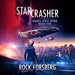 Starcrasher: Shades Space Opera, Book 1 | Rock Forsberg