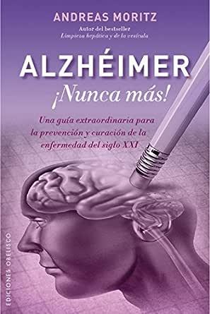 ALZHÉIMER ¡NUNCA MÁS! (SALUD Y VIDA NATURAL) eBook: Moritz ...