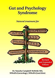 (Gut and Psychology Syndrome: Natural Treatment for Autism, ADD/ADHD, Dyslexia, Dyspraxia, Depression, Schizophrenia) By Dr Natasha Campbell-McBride (Author) Paperback on (Nov , 2010)