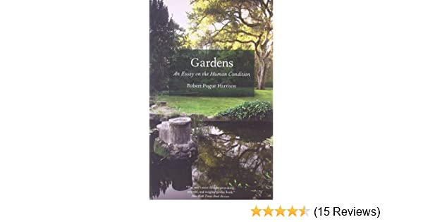 English Extended Essay Topics Gardens An Essay On The Human Condition  Kindle Edition By Robert Pogue  Harrison Crafts Hobbies  Home Kindle Ebooks  Amazoncom Health Essay Writing also Term Paper Essays Gardens An Essay On The Human Condition  Kindle Edition By Robert  Thesis Statement In An Essay