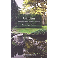 Gardens: An Essay on the Human Condition (English Edition)