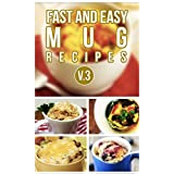 Fast And Easy Mug Recipes V. 3