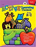 Active Learning Themes from A to Z, Carson-Dellosa Publishing Staff, 0742402452