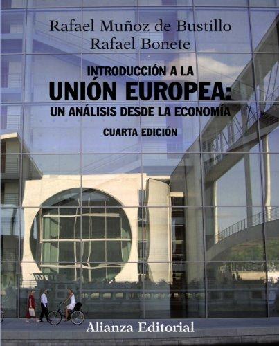 Introduccion a la Union Europea / Introduction to the European Union: Un Analisis Desde La Economia / An Analysis of the
