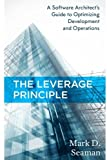 img - for The Leverage Principle: A Software Architect's Guide to Optimizing Development and Operations book / textbook / text book